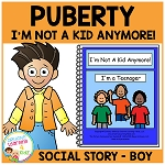 Social Story Puberty Boy I'm Not A Kid Anymore! I'm a Teenager ~Digital Download~