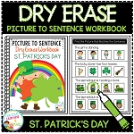 Dry Erase Picture to Sentence Workbook: St. Patrick's Day ~Digital Download~
